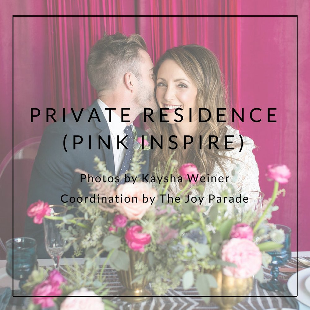 PRIVATE RESIDENCE (PINK INSPIRE) Photos by  Kaysha Weiner  Coordination by  The Joy Parade