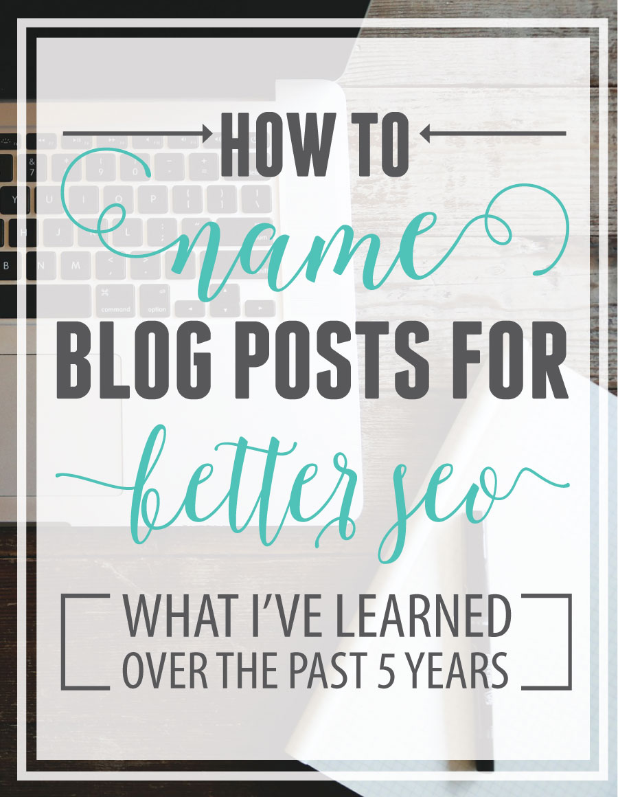 Naming blog posts for better seo on Crafted Love