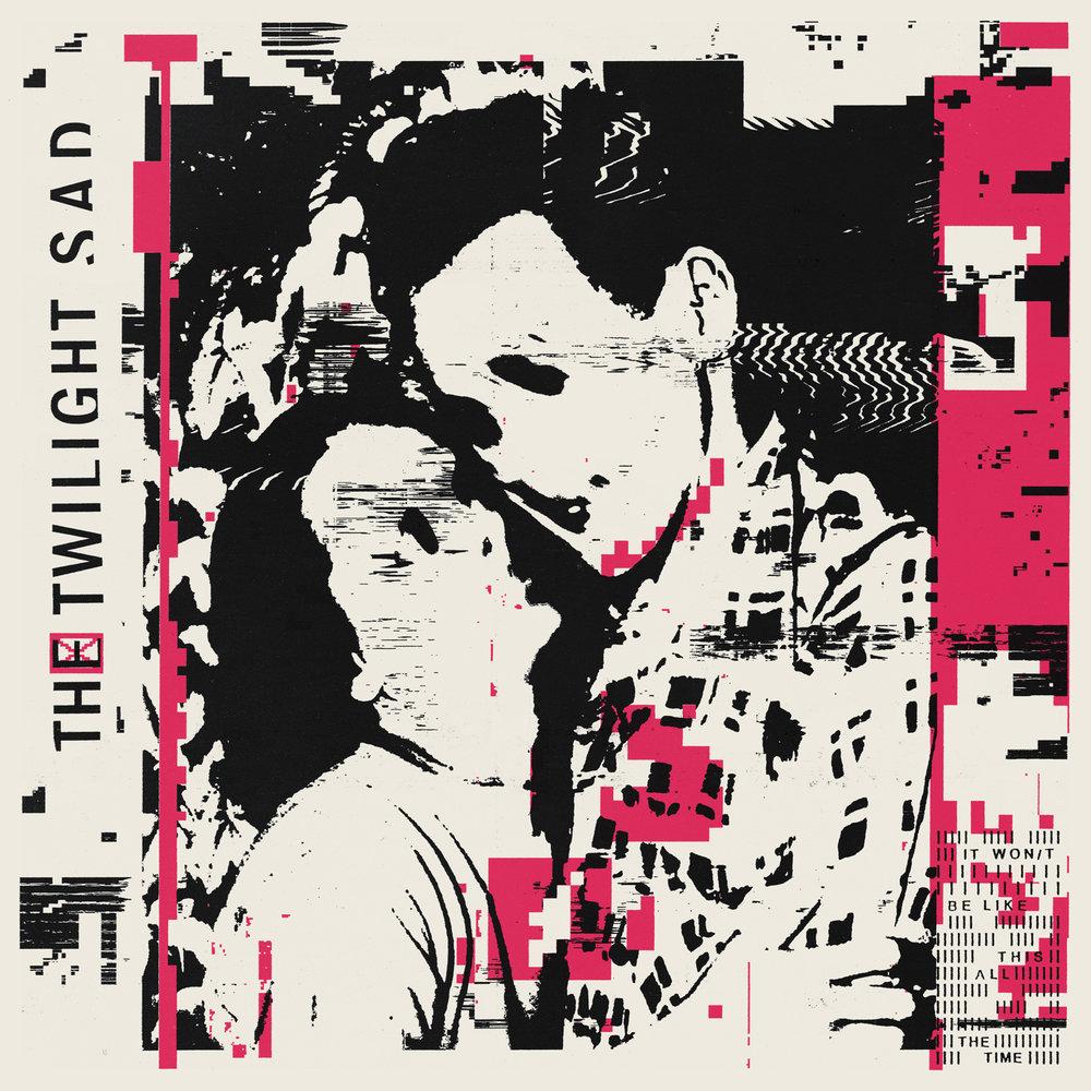 Twilight Sad - IWBLTATT album art.jpeg