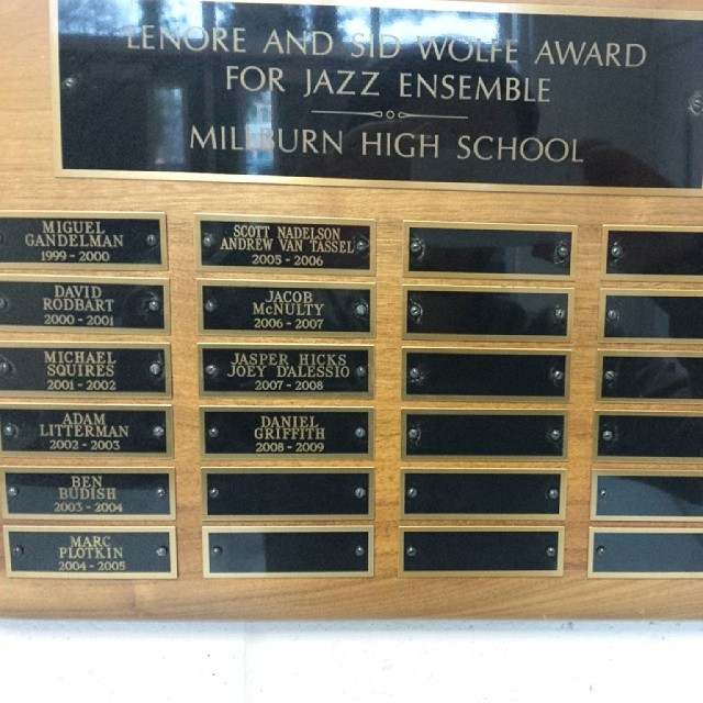 I was asked to come give a talk at my high school today and I found my name on a jazz plaque! Ah, 2004-2005 (at Millburn High School)