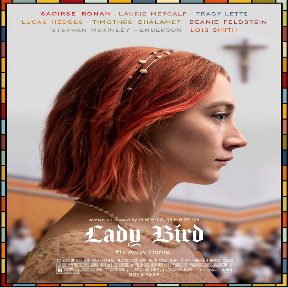 Lady Bird   Friday, 30 March  Movie starts at 1800  Rated R