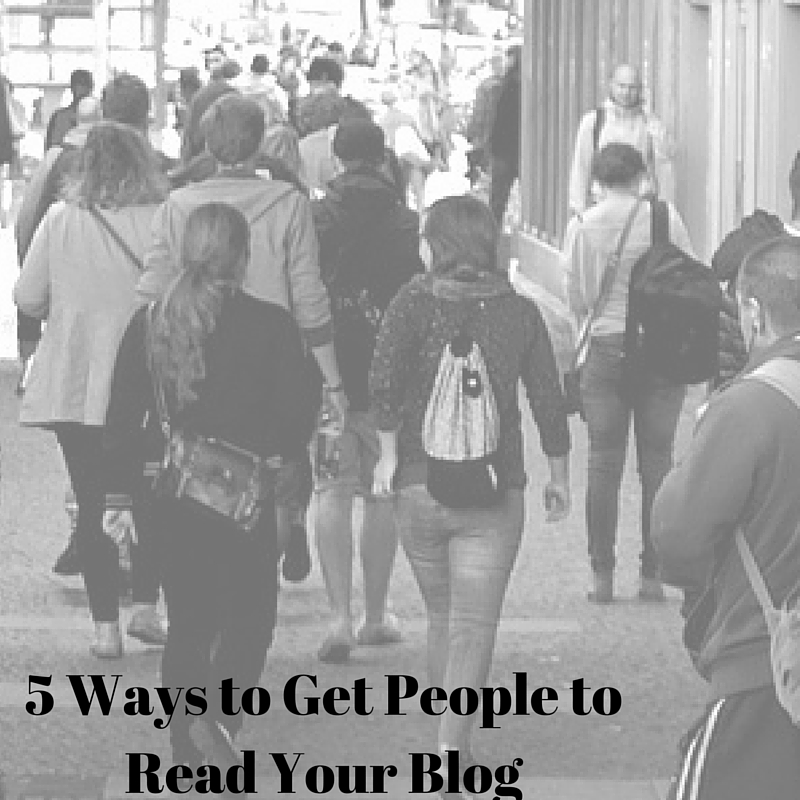 5-ways-to-get-people-to-read-your-blog
