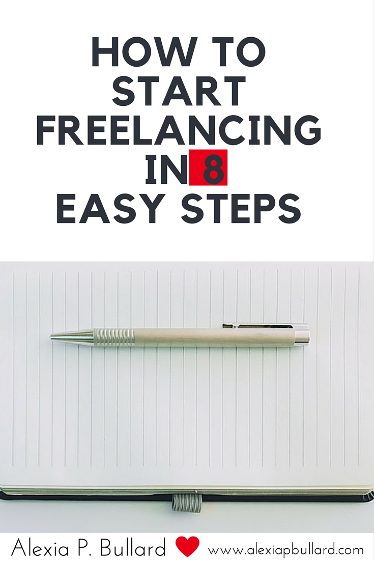 How to become a freelance writer in 8 easy steps || Alexia P. Bullard || www.alexiapbullard.com