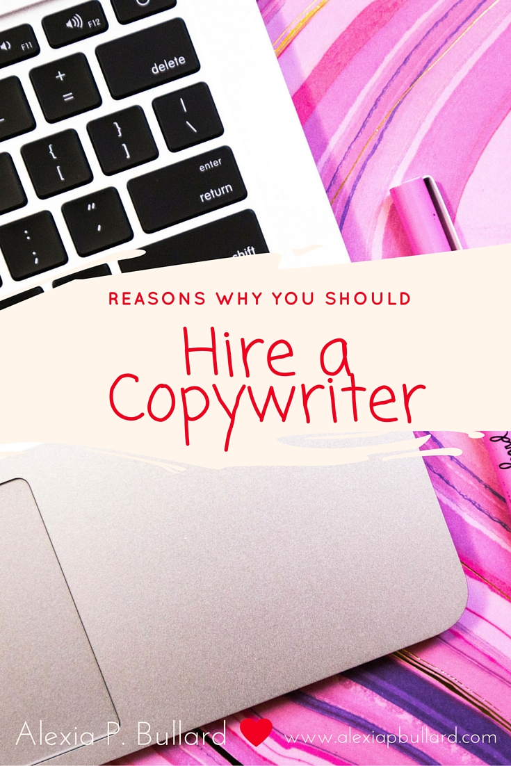 Reasons why you should contract with a freelance copywriter for hire }} Alexia P. Bullard || www.alexiapbullard.com