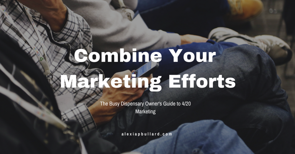 Combine your 4/20 marketing efforts for increased sales + customer retention