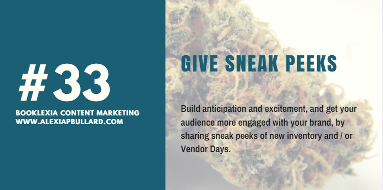 Tip #33: Give your audience sneak peeks as a way to build excitement and anticipation.