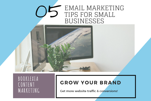 5 Email Marketing Tips for Small Businesses , Booklexia Content Marketing