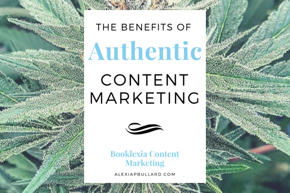 Discover the benefits of authentic content marketing on your cannabis business.