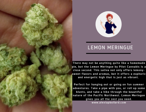 We all know nothing beats a homemade pie, but Pilot Farms' Lemon Meringue strain is seriously just as a delicious. Not only does this strain have the signature sweet-lemon flavors, but it's also got a euphoric cerebral high that is just as zesty.