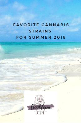 Favorite Cannabis Strains for Summer 2018 || Booklexia Content Marketing