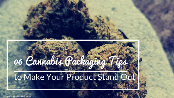 6 Cannabis Packaging Tips to Make Your Product Stand Out | Booklexia Content Marketing | cannabis marketing