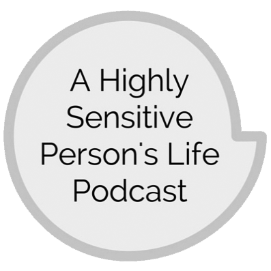 highlysensitivepersonslifepodcast.png