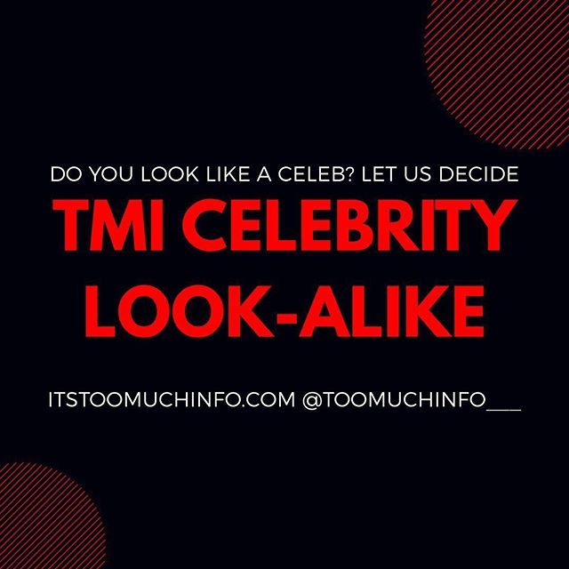 Does you or someone you know have a #CelebrityLookAlike ? Well let @toomuchinfo___ be the judge! .  1. DM your side-by-side photo to us. 2. We'll post your photos and let our followers be the judge .  Each and every Friday it's #TMICelebrityLookALike