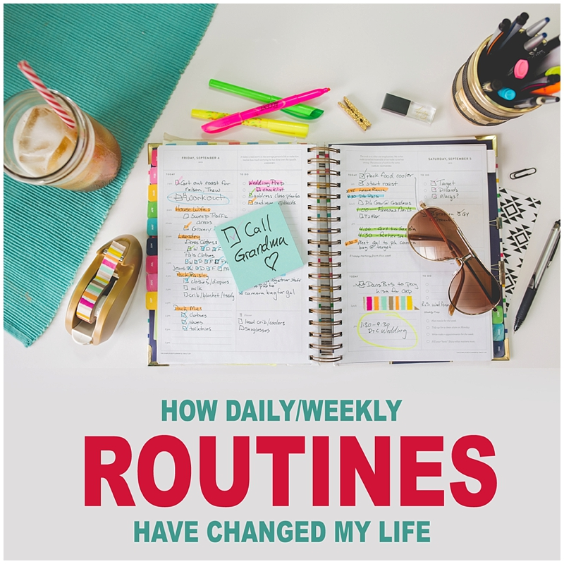 How Daily/Weekly Routines have changed my life. Life as a Photographer. #mompreneur #photographer