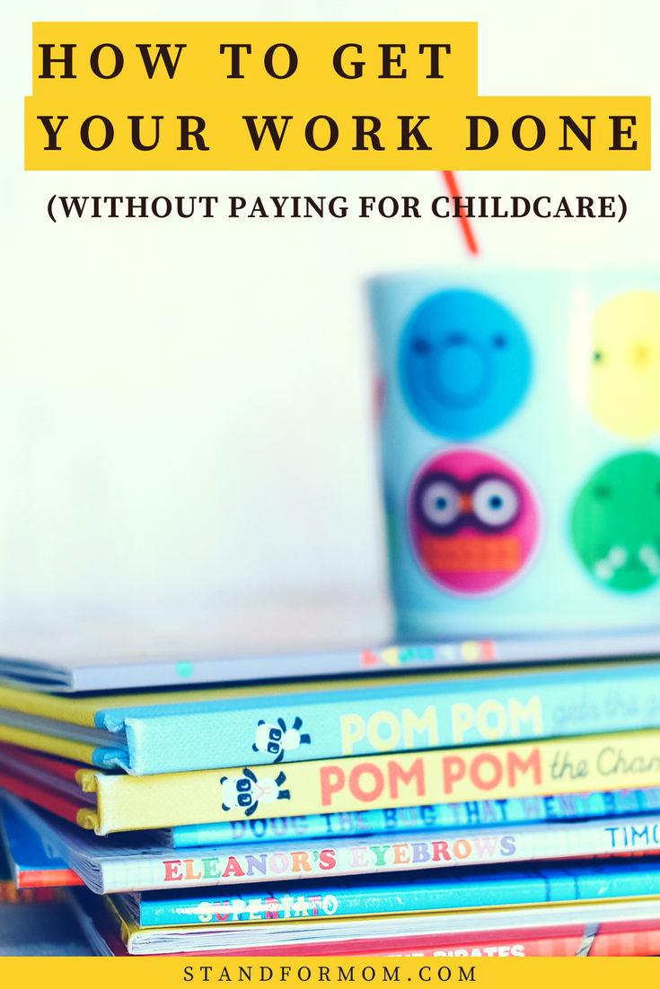 how to handle childcare as a work at home mom