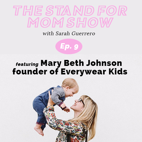 the Stand for Mom Show for non-traditional working moms, work at home moms, entrepreneurial moms, stay at home moms, and working moms