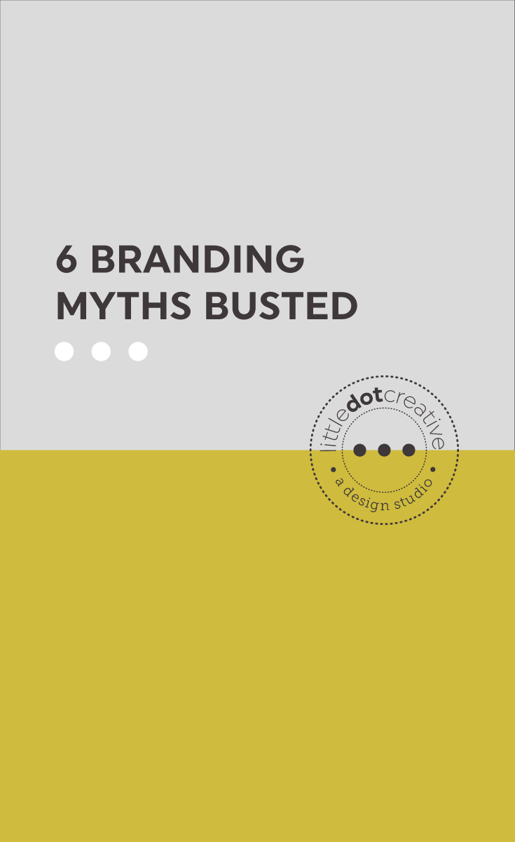 6 branding myths busted on Little Dot Creative