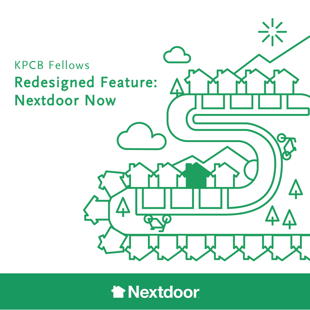 Nextdoor Now Redesign feature proposal for KPCB Design Fellows