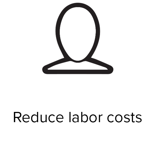 Reduce labor costs