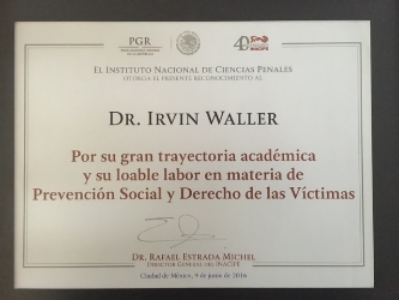 Dr Irvin Waller - For is great academic trajectory and his laudable work on social prevention and victims' rights