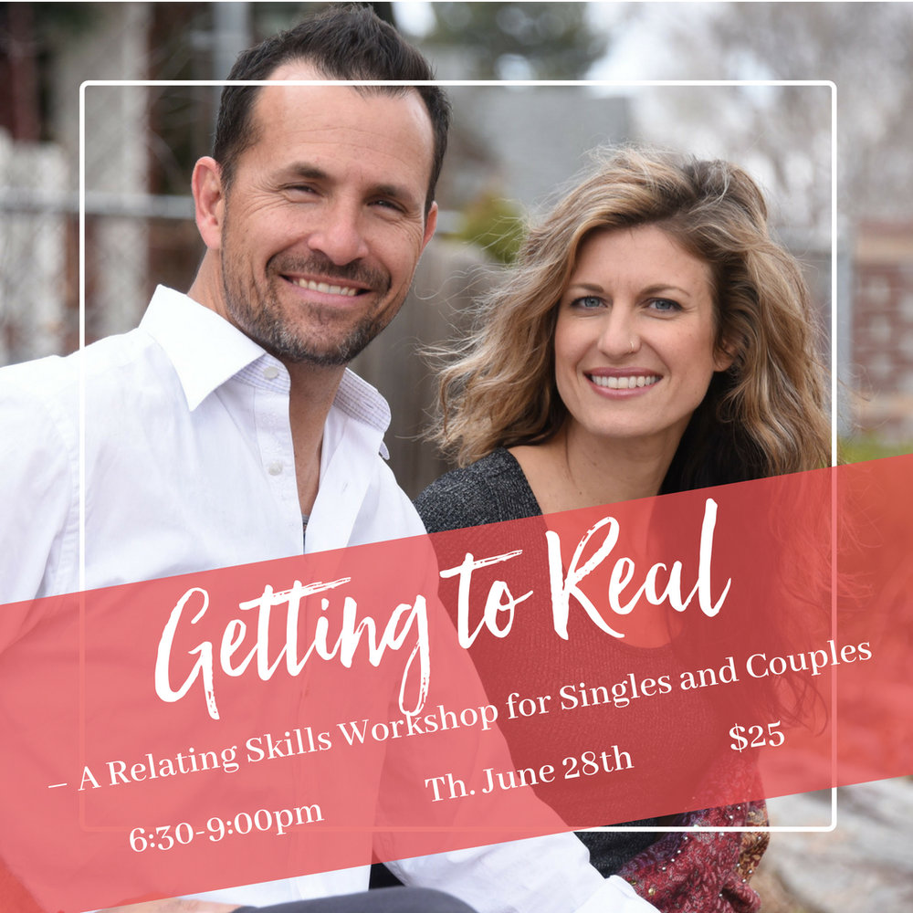 Getting to Real – A Relating Skills Workshop for Singles and Couples-5.jpg