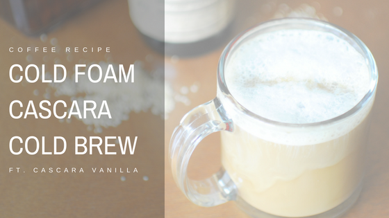 Cold Foam Cascara Cold Brew