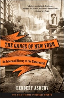 the-welcome-blog-tours-of-new-york-the-gangs-of-new-york-an-informal-history-of-the-underworld