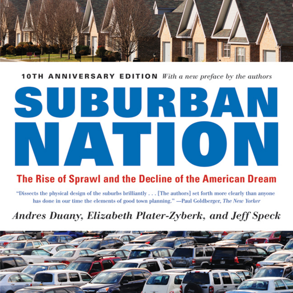 Suburban Nation: The Rise of Sprawl & the Decline of the Middle Class Paperback