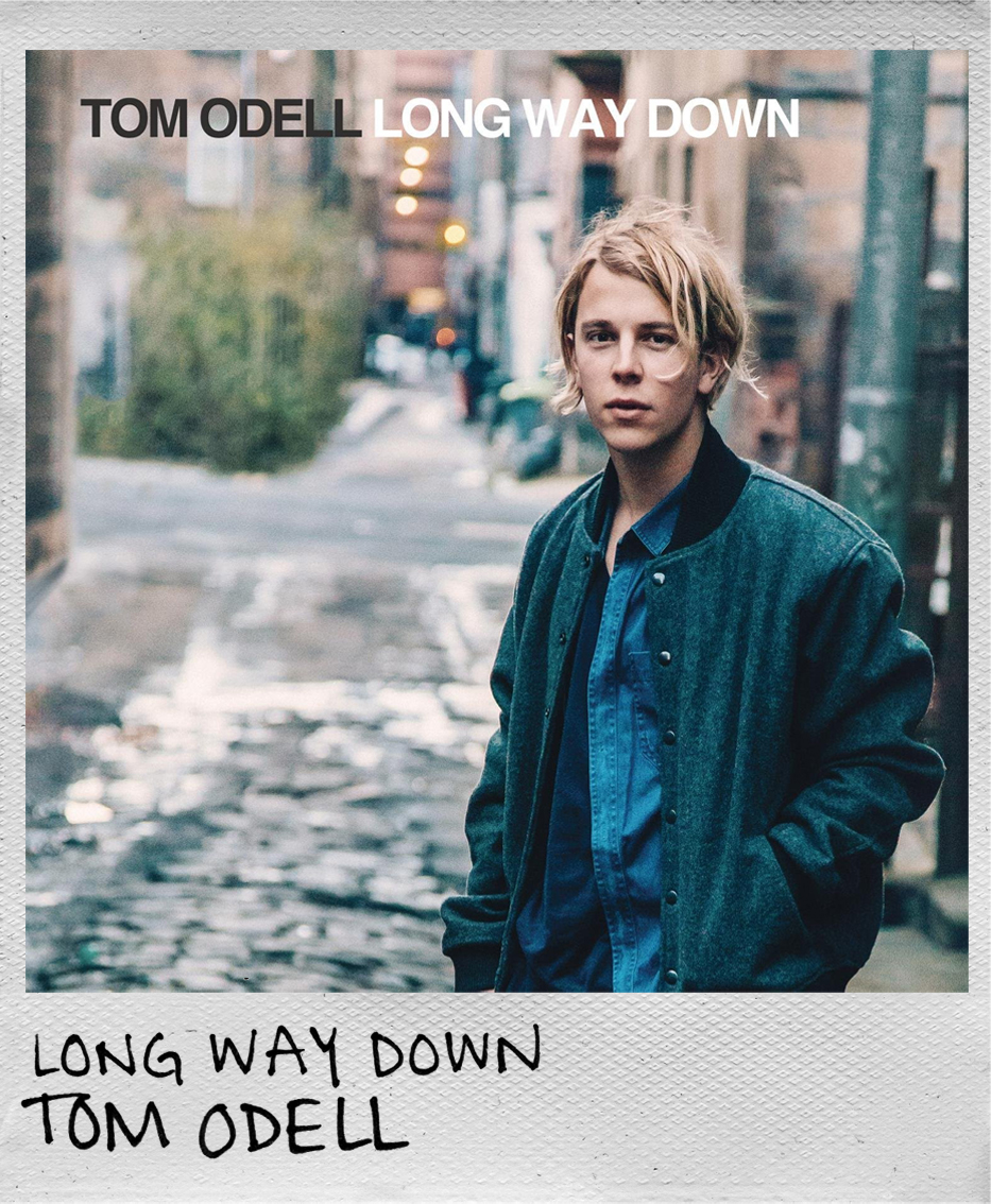 Long Way Down • Tom Odell