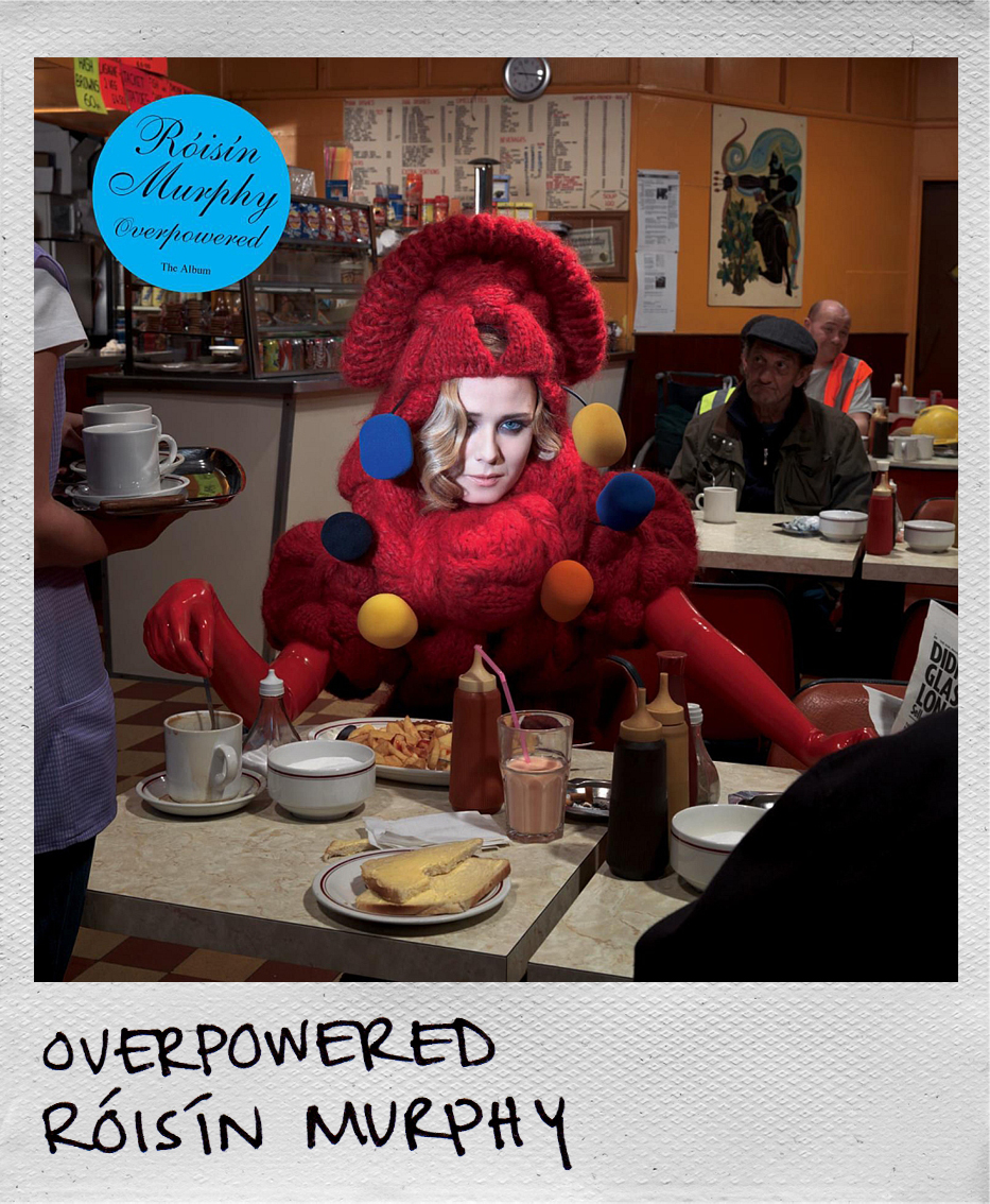 Overpowered • Róisín Murphy