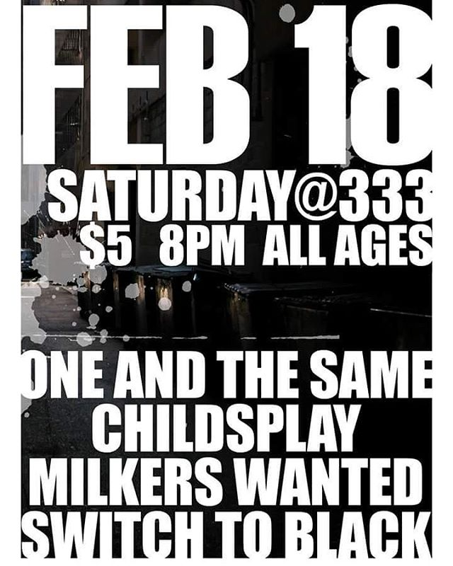 Were so excited for this show next week! Try and make it out this line up is gonna cause an 8.5 earthquake on the Richter scale! #oneandthesame #childsplay #milkerswanted #switchtoblack #rock #punk #333 #fuckya