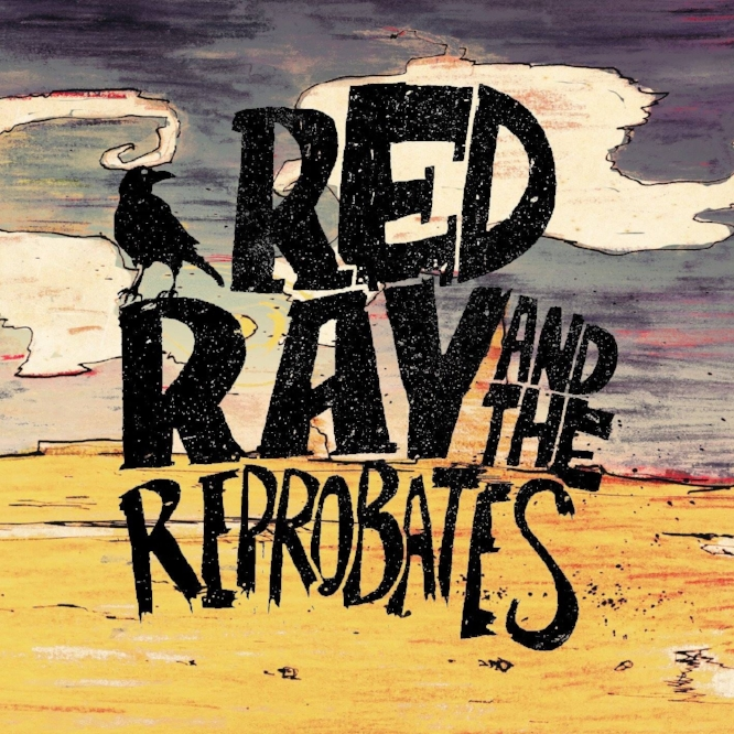 "RED RAY AND THE REPROBATES - This isn't American music by Brits. It's good, honest, drink-fuelled fun; country music, but not as you know it.Self-described ""dirty, working-class mother*******,"" the Reprobates are a microcosm of the times – angry young men whose new album – Red Ray and the Reprobates – perfectly encapsulates a state-of-being felt by anyone struggling to get-by in uncertain times."