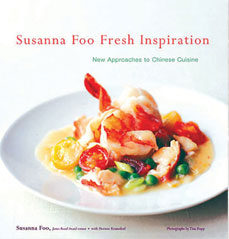 Susanna Foo Fresh Inspiration    (Houghton Mifflin, 2005, Hard Cover $20) New Approaches to Chinese Cuisine won Gourmand International Cookbook Award, Best Asian Cookbook in English