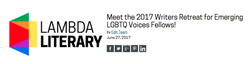 Meet the 2017 Writer Retreat for Emerging LGBTQ Voices Fellow | Lambda Literary  - Writers Retreat for Emerging LGBTQ Voices is one of the country's most competitive writing residencies and the only one in the world specifically for promising LGBTQ writers.