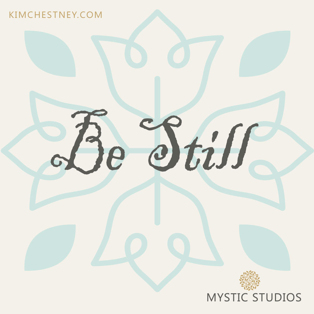 Mystic-Studios-Be-STill-Kim-Chestney.jpg