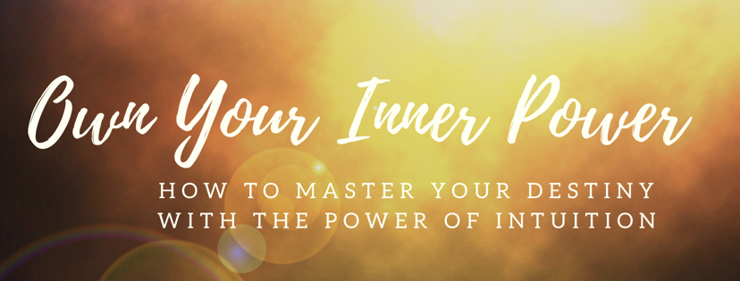 GET INTUITIVE! - Get on the priority list for my upcoming 6-week Intuition immersion class! Learn More