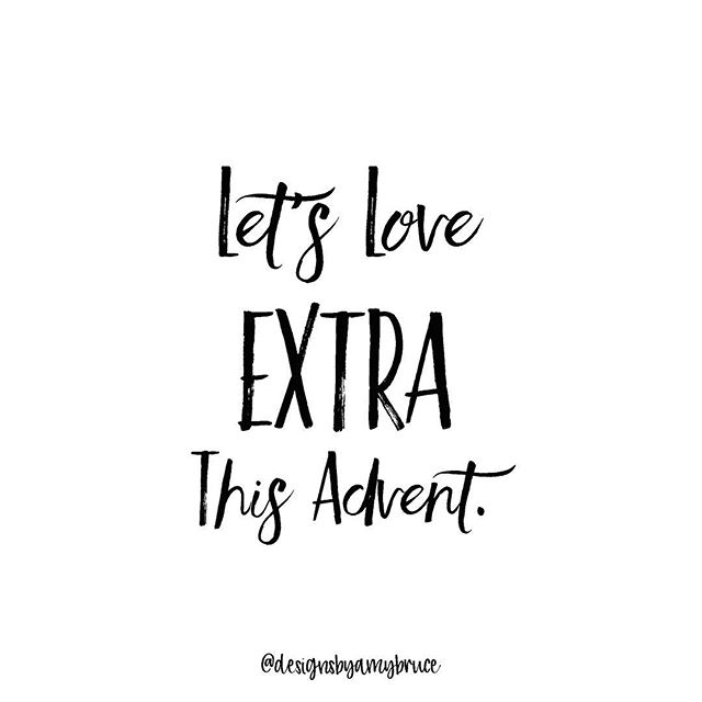Who needs a smile? A cup of tea? An encouraging word? A hug? A note? A prayer? . Find them. . Love them. . Bring more Jesus into their day. . #advent #extralove #bethelight #morejesus #loveextra