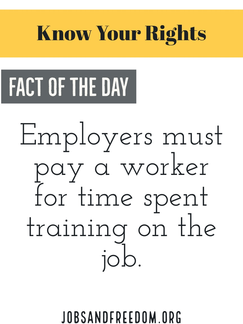 employers must pay a worker for time spent training on the job.