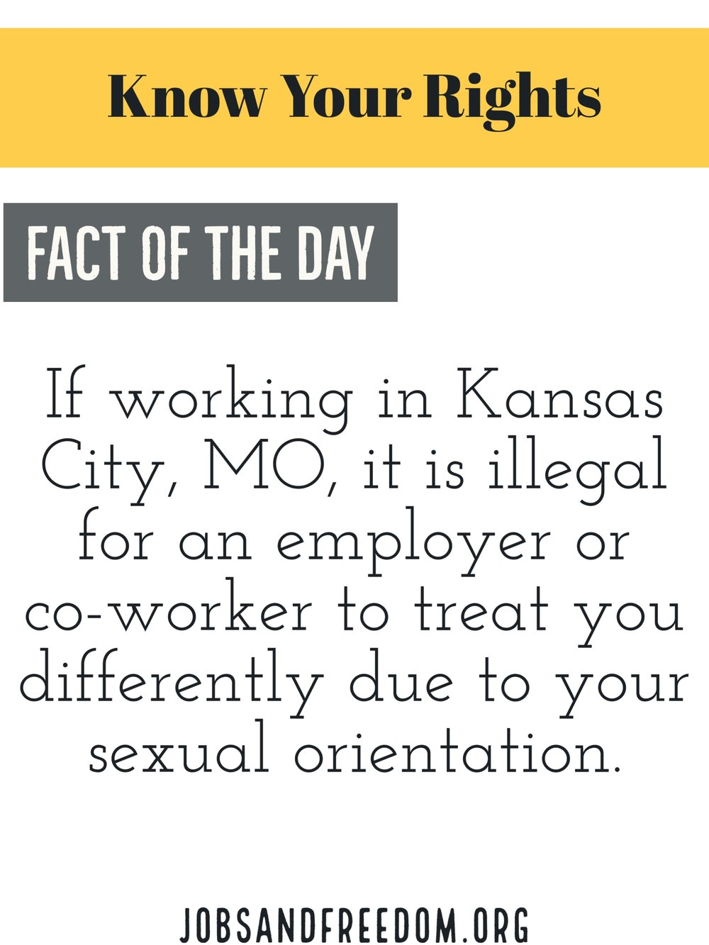 if working Kansas City, MO, it is illegal for an employer or co-worker to treat you differently due to your sexual orientation.