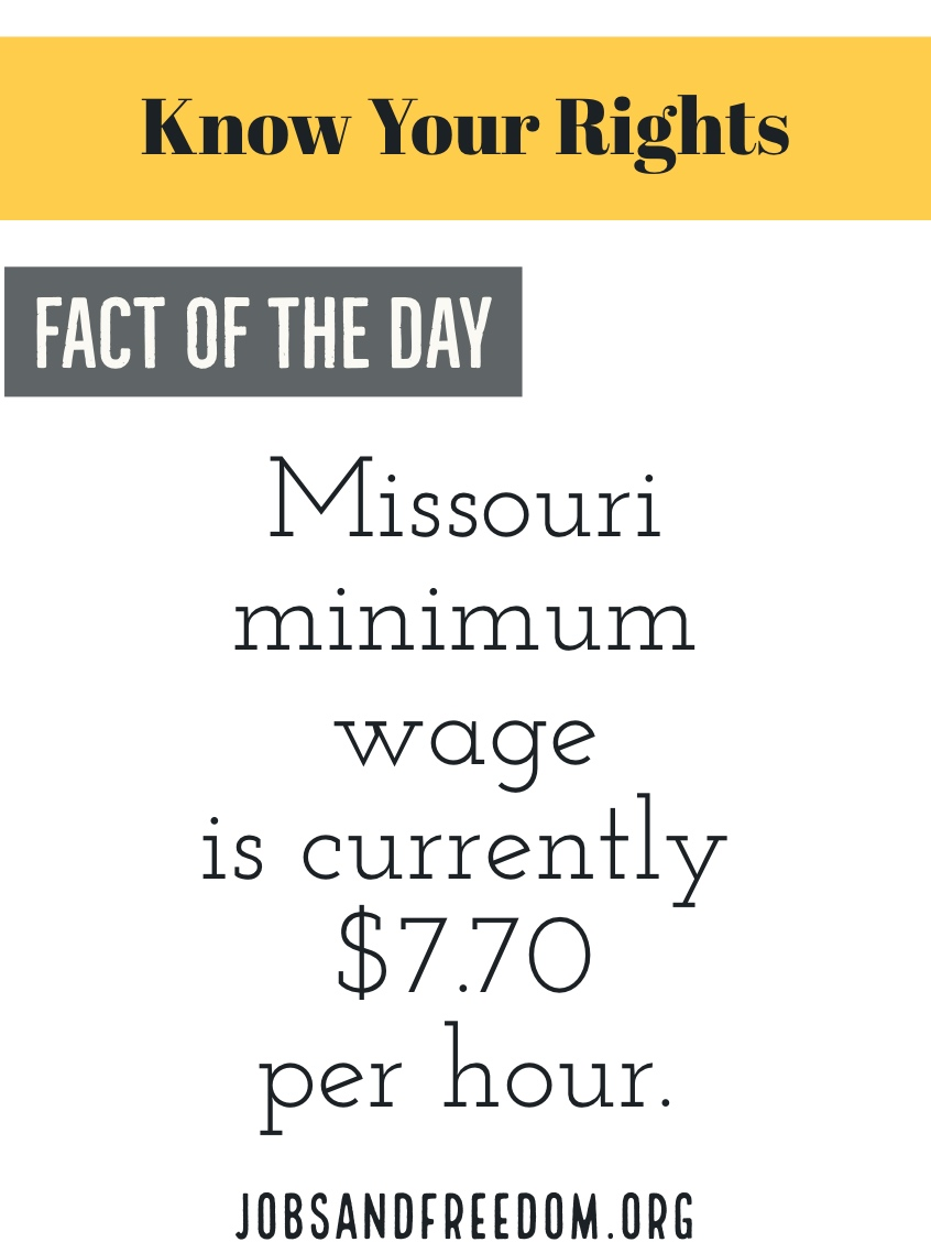 Missouri minimum wage is currently $7.70 per hour.