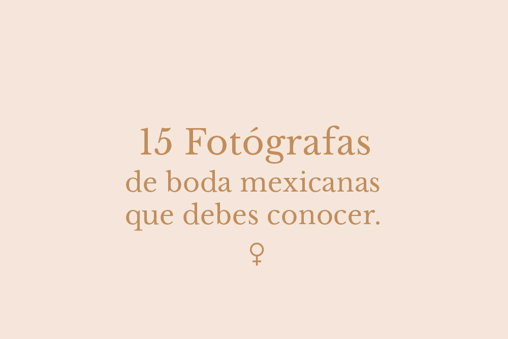 fotógrafas de boda mexicanas