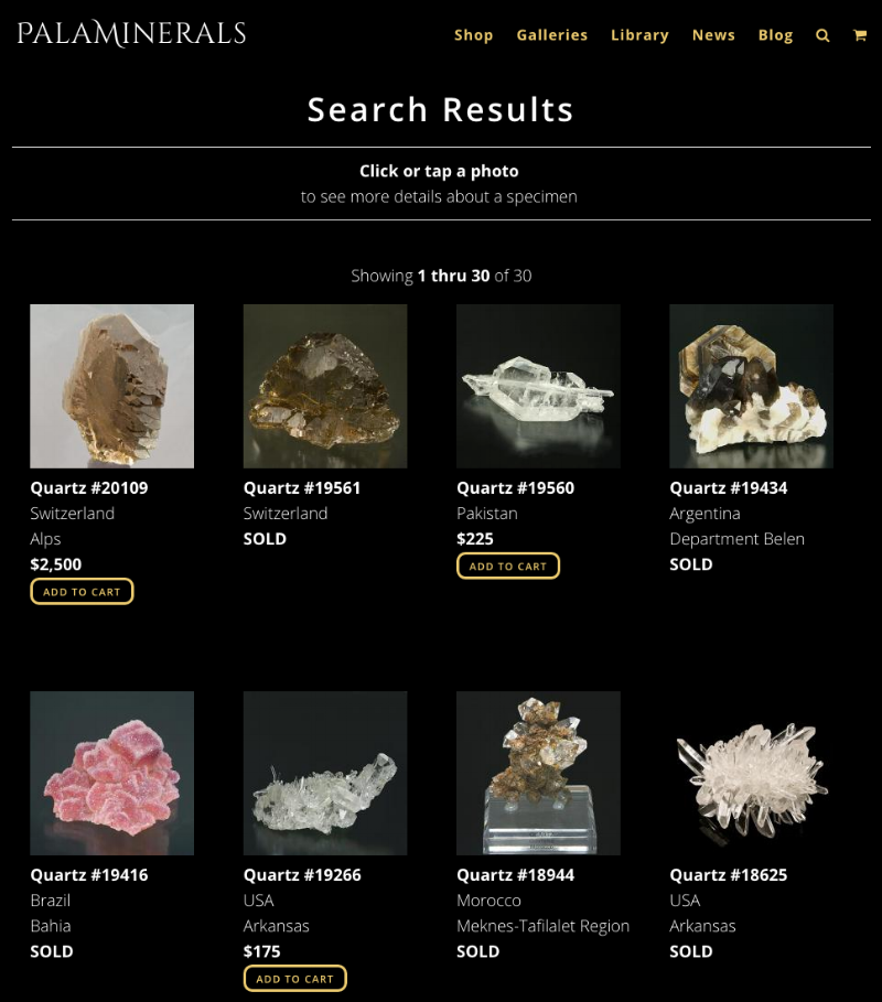 New search results  are clear and inviting. Available items have an Add To Cart button. Clicking a found item opens a detail page. The responsive design automatically changes the number of found items per row.   Click   image to open the new site's search results for quartz.