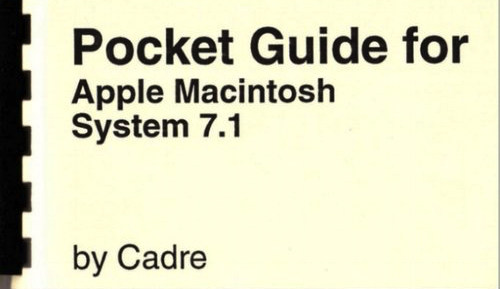Pocket Guide for Mac OS 7.1  Cadre  Shirt-pocket-sized booklet that teaches the basics plus productivity tips.    READ MORE >>