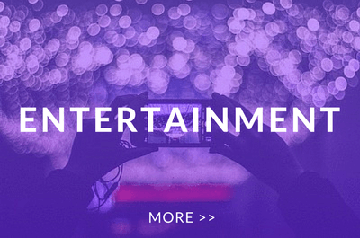 ENTERTAINMENT A LIVING  MORE >>