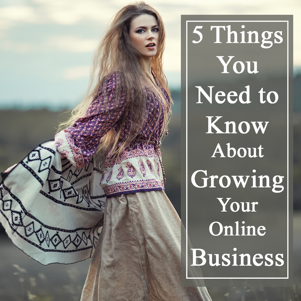 5 Things You Need to Know About Growing Your Online Business