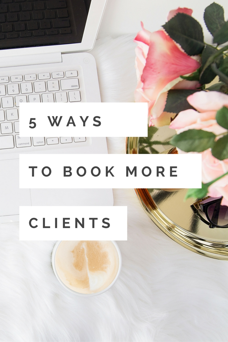 5 Ways to Book More Clients