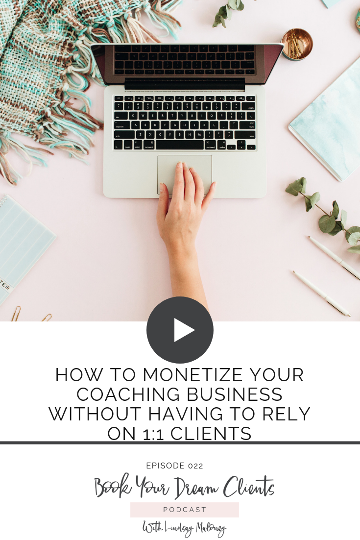 How to Monetize Your Coaching Business Without Having to Rely on 1:1 Clients
