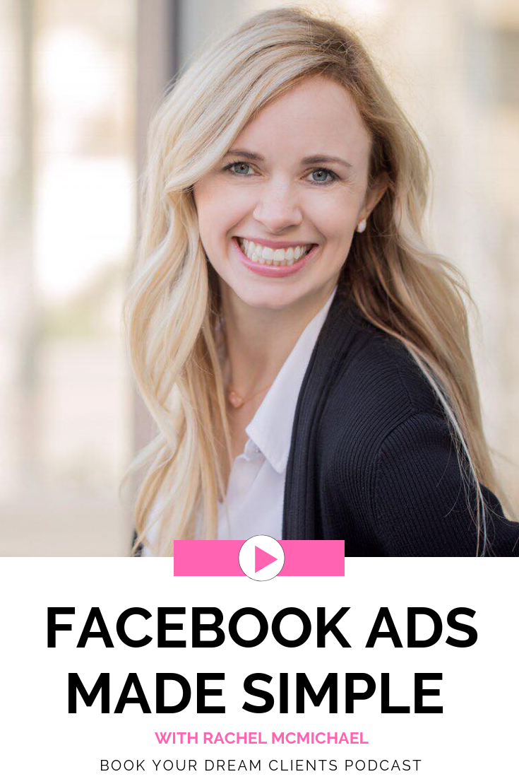 Facebook Ads Made Simple With Rachel McMichael Book Your Dream Clients Podcast