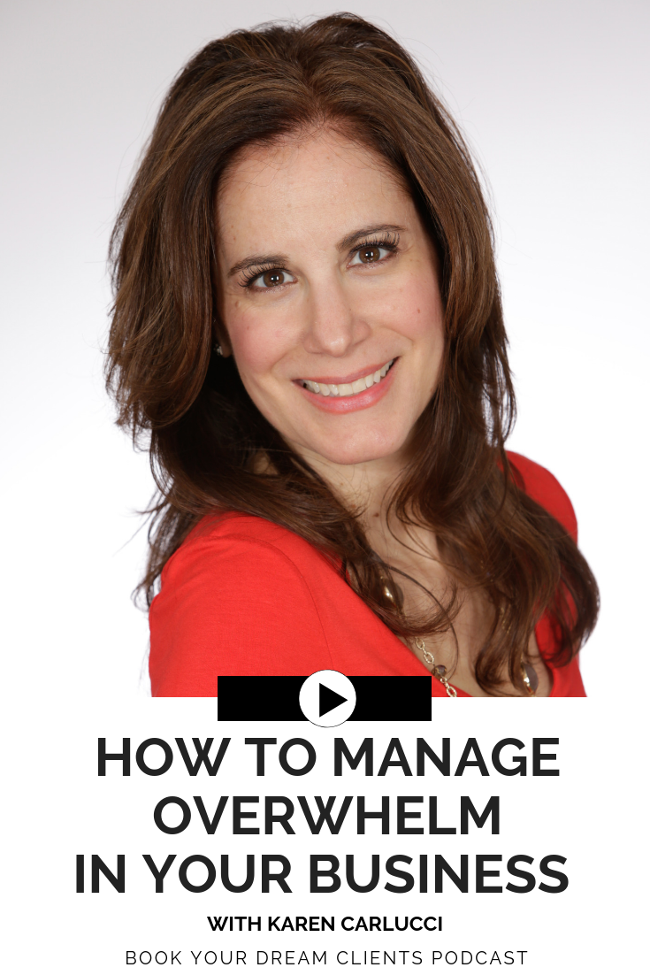 How to manage overwhelm in your business #bookyourdreamclients podcast