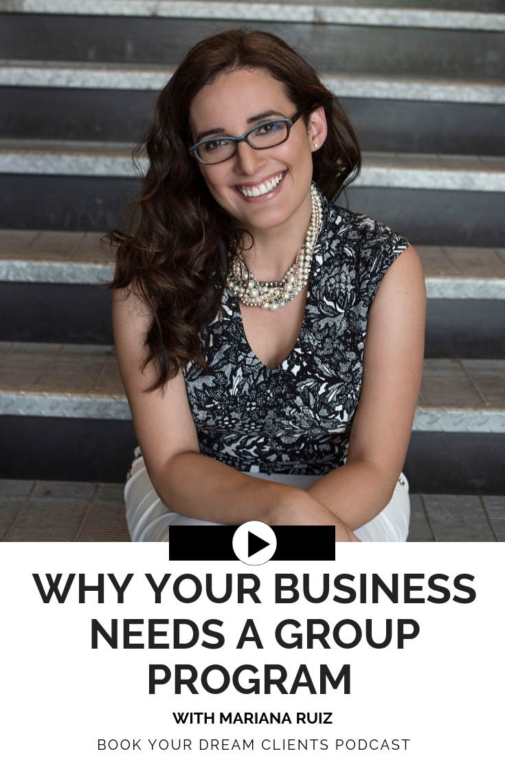 Why Your Business Needs a Group Program with Mariana Ruiz | Book Your Dream Clients Podcast